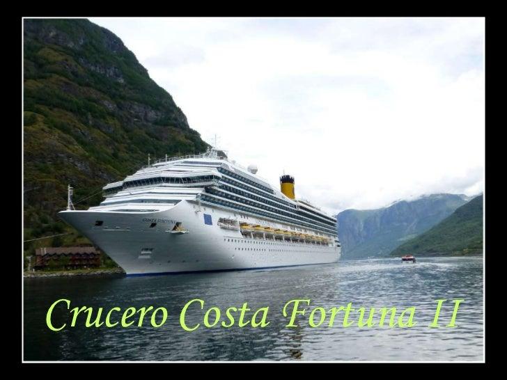 Crucero Costa Fortuna II