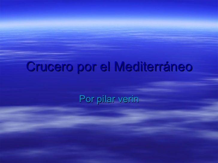 Crucero por el Mediterráneo Por pilar verin
