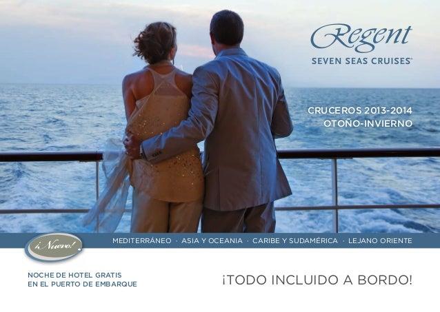 ¡TODO INCLUIDO A BORDO!NOCHE DE HOTEL GRATIS EN EL PUERTO DE EMBARQUE MEDITERRÁNEO · ASIA Y OCEANIA · CARIBE Y SUDAMÉRICA ...