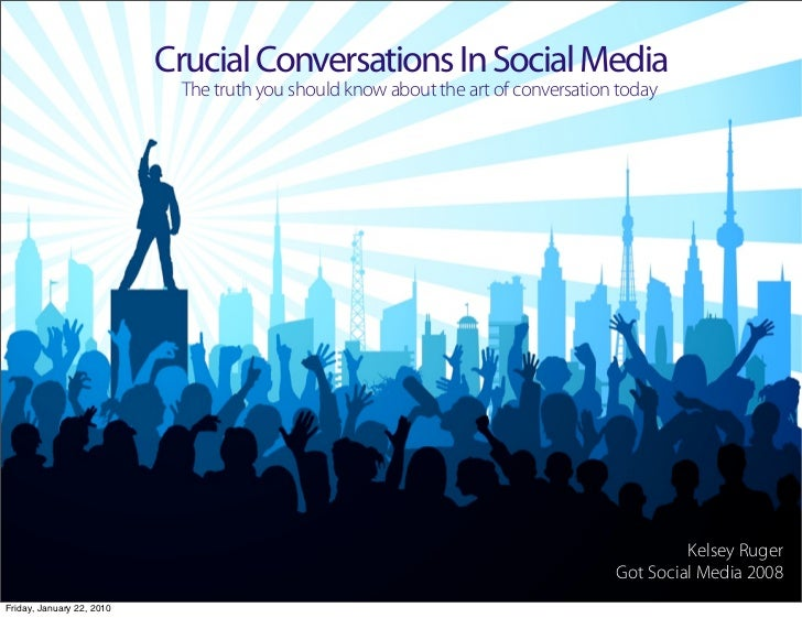 Crucial Conversations In Social Media                             The truth you should know about the art of conversation ...
