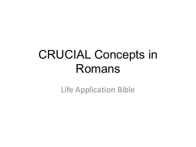 CRUCIAL Concepts in Romans Life Application Bible