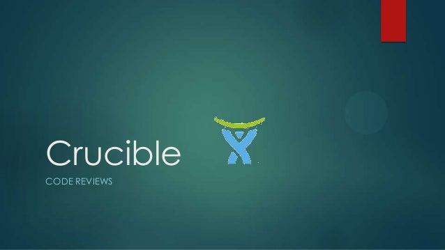 Code Reviews - Crucible