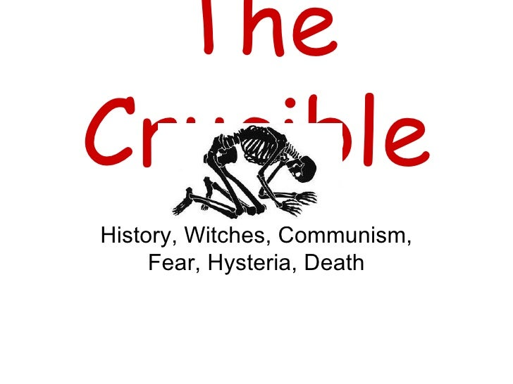 The Crucible History, Witches, Communism, Fear, Hysteria, Death