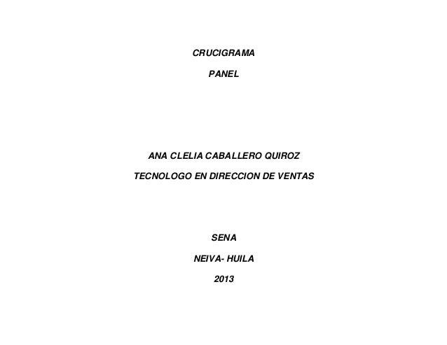 CRUCIGRAMAPANELANA CLELIA CABALLERO QUIROZTECNOLOGO EN DIRECCION DE VENTASSENANEIVA- HUILA2013