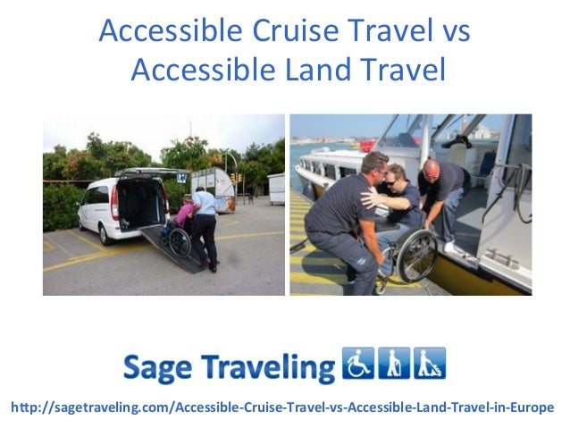Accessible Cruise Travel vsAccessible Land Travelhttp://sagetraveling.com/Accessible-Cruise-Travel-vs-Accessible-Land-Trav...
