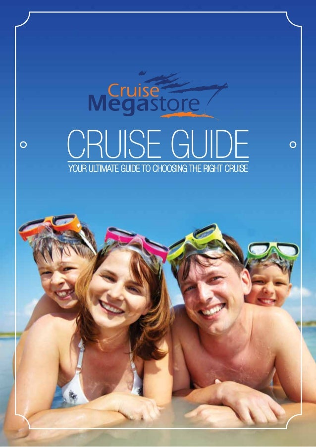 CRUISE GUIDEYOUR ULTIMATE GUIDE TO CHOOSING THE RIGHT CRUISE