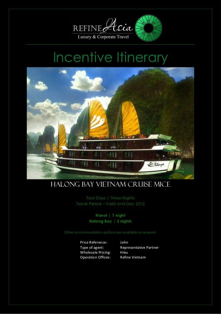 Incentive ItineraryHalong Bay Vietnam Cruise MICE              Four Days | Three Nights         Travel Period – Valid Unti...