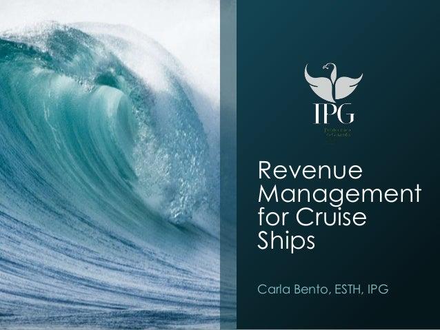 RevenueManagementfor CruiseShipsCarla Bento, ESTH, IPG