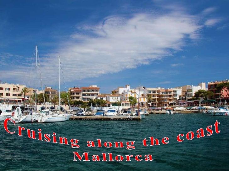Cruising along the coast Mallorca