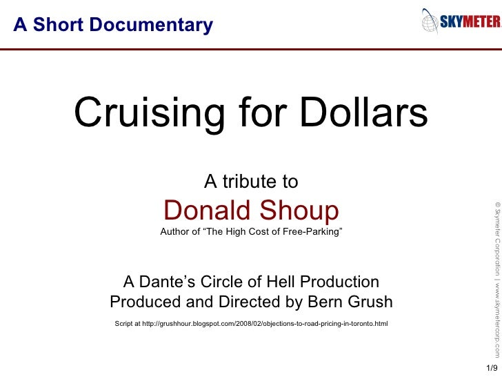 "A Short Documentary Cruising for Dollars A tribute to Donald Shoup Author of ""The High Cost of Free-Parking"" A Dante's Cir..."