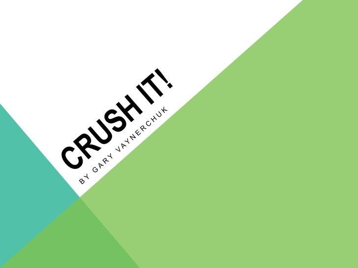 CRUSH IT!<br />By Gary vaynerchuk <br />