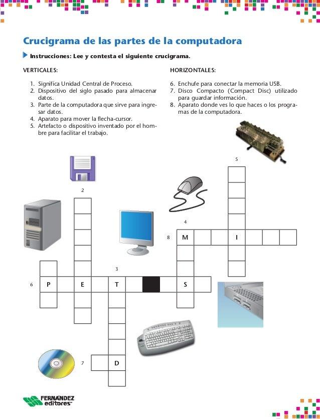 5248 M I36 P E T S7 DCrucigrama de las partes de la computadoraInstrucciones: Lee y contesta el siguiente crucigrama.VERT...