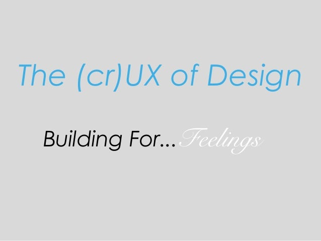 The crUX of design - User Experience