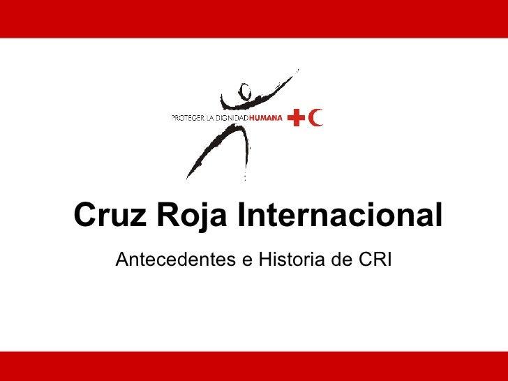 Antecedentes Cruz Roja Internacional