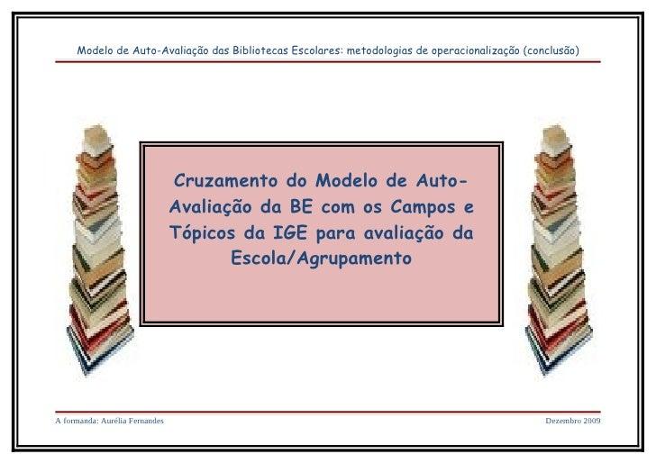 Modelo de Auto-Avaliação das Bibliotecas Escolares: metodologias de operacionalização (conclusão)                         ...