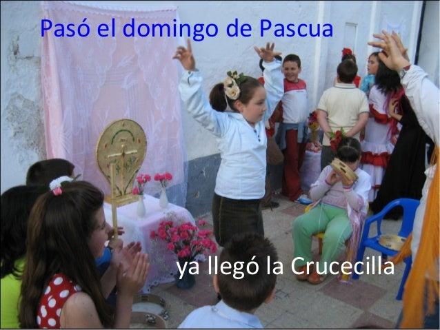 Pasó el domingo de Pascua ya llegó la Crucecilla