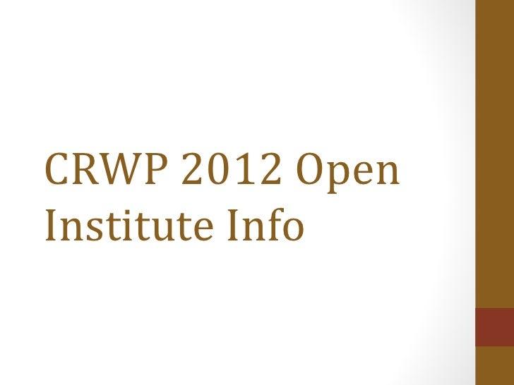 CRWP 2012 OpenInstitute Info