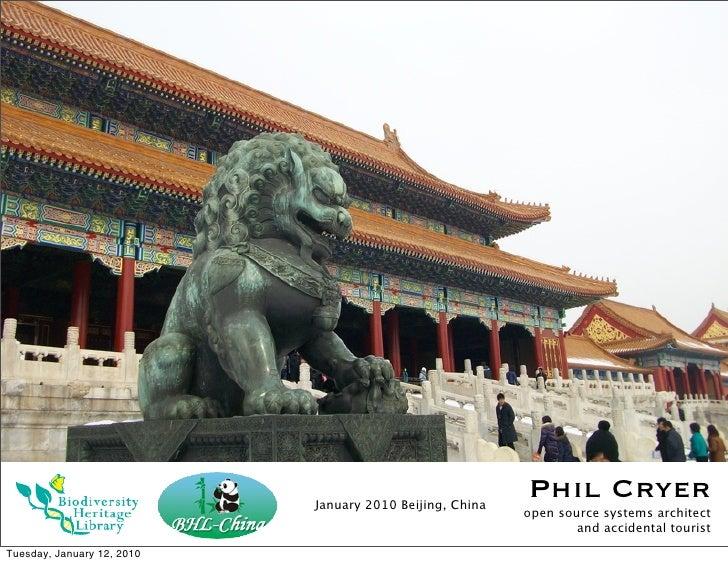 January 2010 Beijing, China                                                           Phil Cryer                          ...
