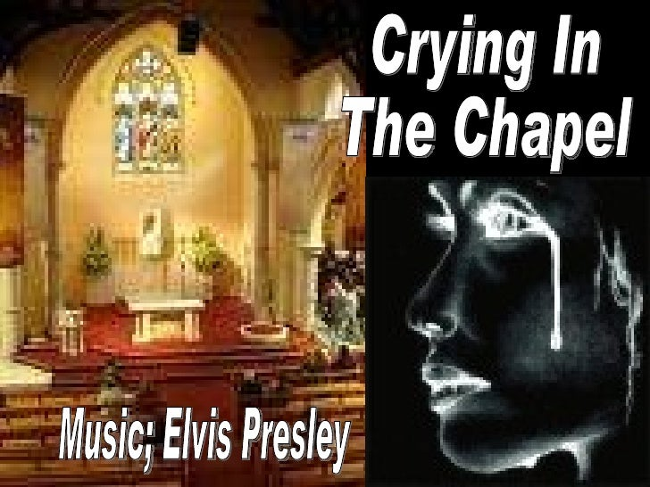 Crying In  The Chapel Music; Elvis Presley