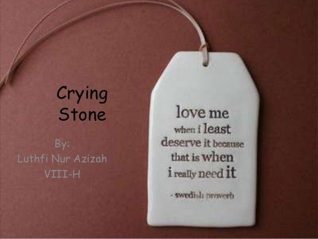 CryingStoneBy:Luthfi Nur AzizahVIII-H