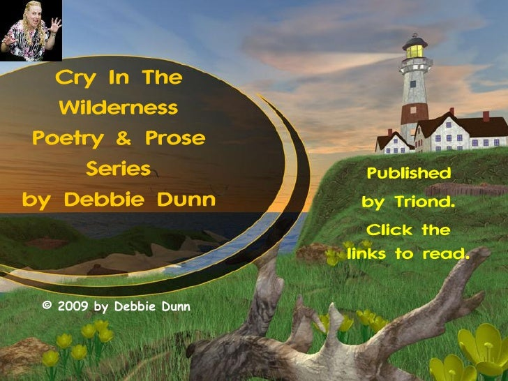 Cry In The Wilderness Poetry & Prose Series by Professional Storyteller Debbie Dunn