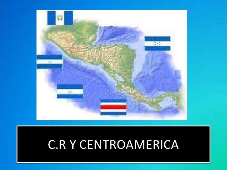 Costa Rica y la Región Centroamericana