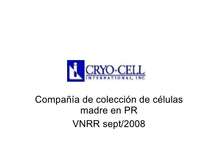 Compañía de colección de células madre en PR VNRR sept/2008