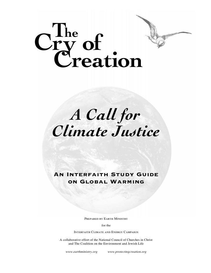 TheCry of Creation    A Call for Climate Justice An Interfaith Study Guide     on Global Warming                    Prepar...