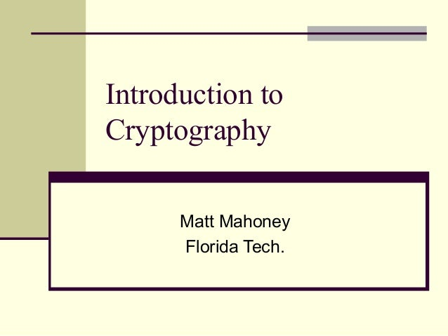 an introduction to cryptography Introduction to cryptography and rsa prepared by leonid grinberg for 6045 (as taught by professor scott aaronson) spring 2011 1 the basics of cryptography.