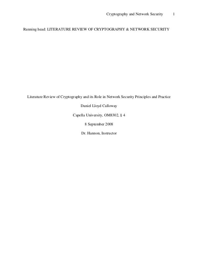 Cryptography and Network Security 1 Running head: LITERATURE REVIEW OF CRYPTOGRAPHY & NETWORK SECURITY Literature Review o...