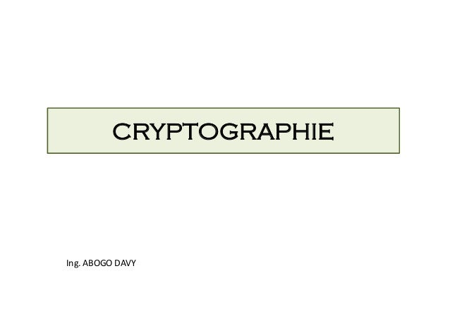 CRYPTOGRAPHIE Ing. ABOGO DAVY