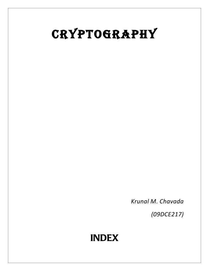 CRYPTOGRAPHY            Krunal M. Chavada                  (09DCE217)    INDEX