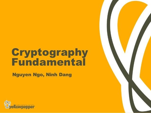 CryptographyFundamentalNguyen Ngo, Ninh Dang