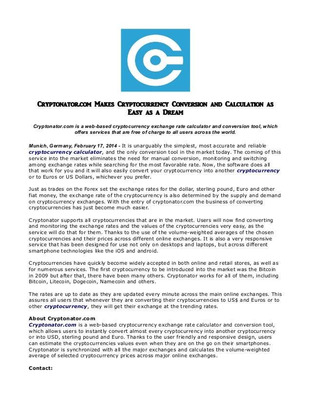 Cryptonator.com Makes Cryptocurrency Conversion and Calculation as Easy as a Dream Cryptonator.com is a web-based cryptocu...