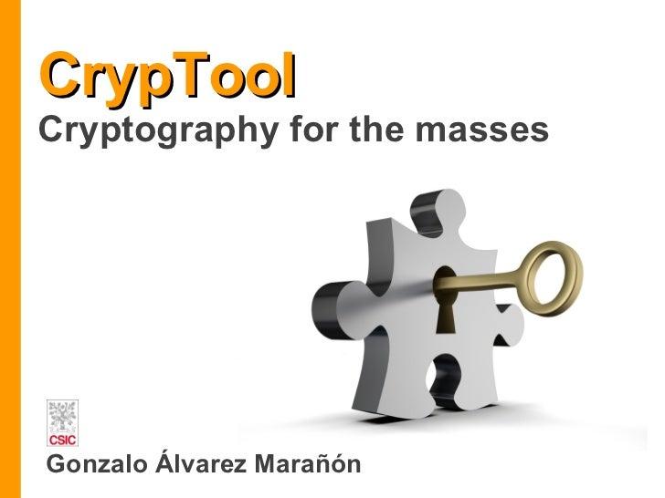 CrypTool Cryptography for the masses Gonzalo Álvarez Marañón