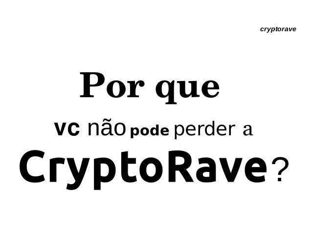 cryptorave Porque vc nãopode perder a CryptoRave?