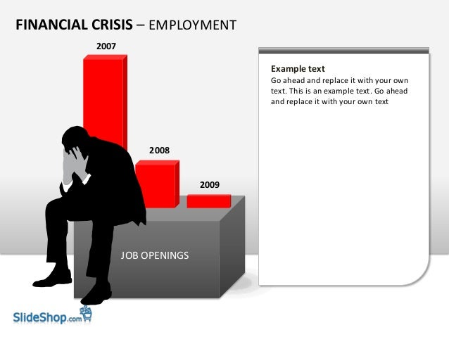 FINANCIAL CRISIS – EMPLOYMENT JOB OPENINGS Example text Go ahead and replace it with your own text. This is an example tex...