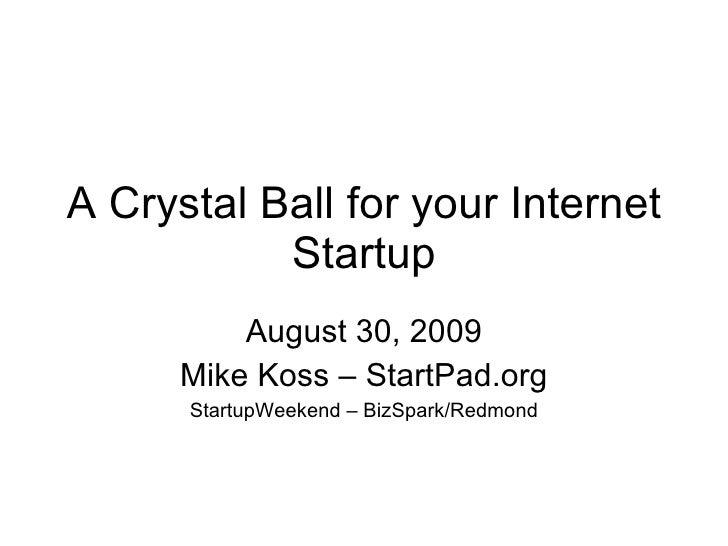 Crystal Ball for your Internet Startup