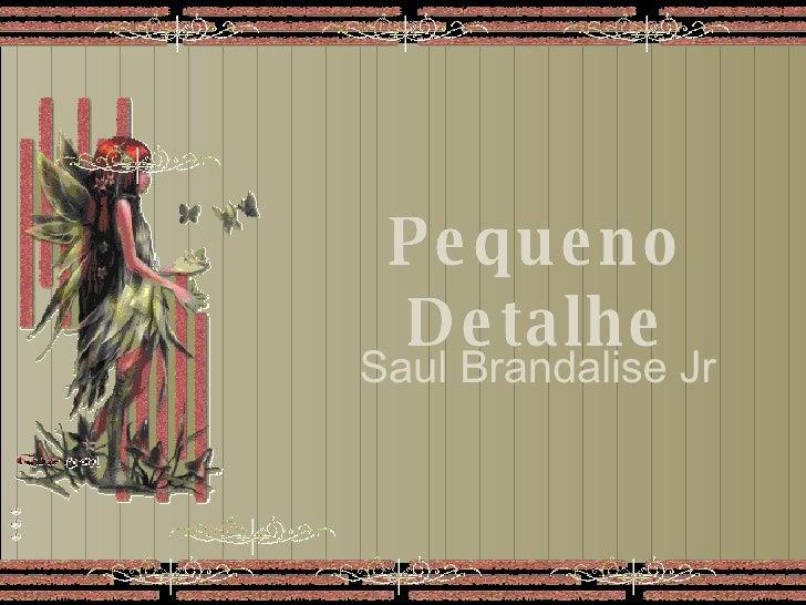 Crystal     Saul Brandalise   Pequeno Detalhe