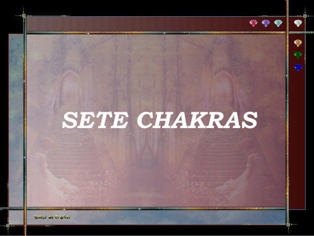 SETE CHAKRAS