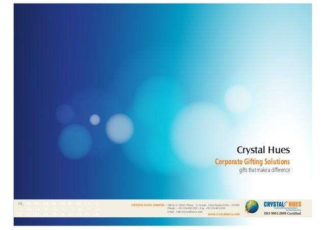 CRYSTAL HUES LIMITED : www.crystalhues.com SDF K-11, NSEZ, Phase - 2, Noida , Uttar Pradesh Pin - 201305 Phone : +91-120-4...