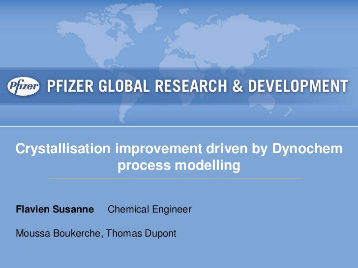 Crystallisation improvement driven by Dynochem                   process modelling  Flavien Susanne     Chemical Engineer ...