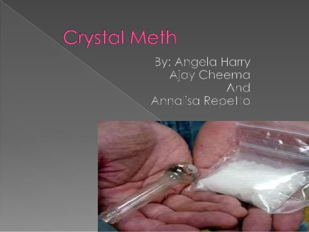  1893- crystal meth was developed from ephedrine  Nagayoshi Nagai made it in a meth lab  1919- methamphetamine was turn...