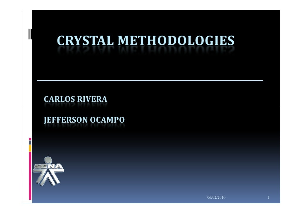 CRYSTAL METHODOLOGIES   CARLOS RIVERA  JEFFERSON OCAMPO                        06/02/2010   1