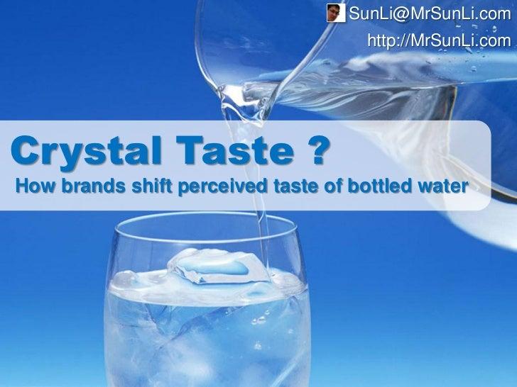 Crystal taste - how brands shift perceived taste of bottled water