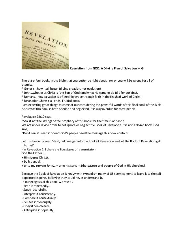 Revelation from GOD: A Divine Plan of Salvation>>>3There are four books in the Bible that you better be right about now or...
