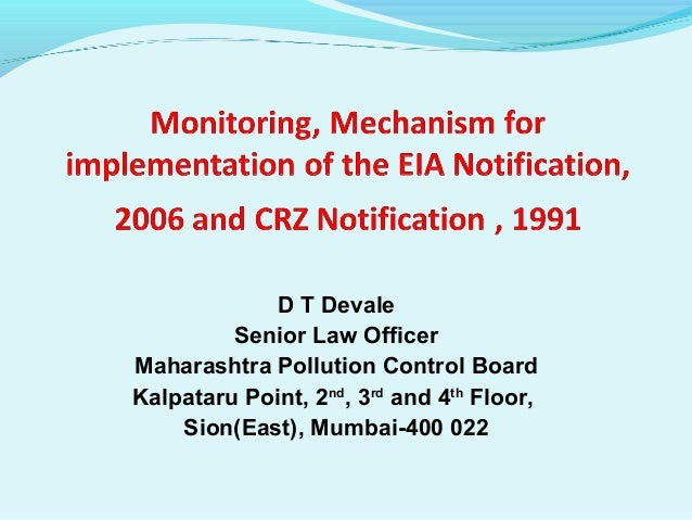 D T Devale Senior Law Officer Maharashtra Pollution Control Board Kalpataru Point, 2nd , 3rd and 4th Floor, Sion(East), Mu...