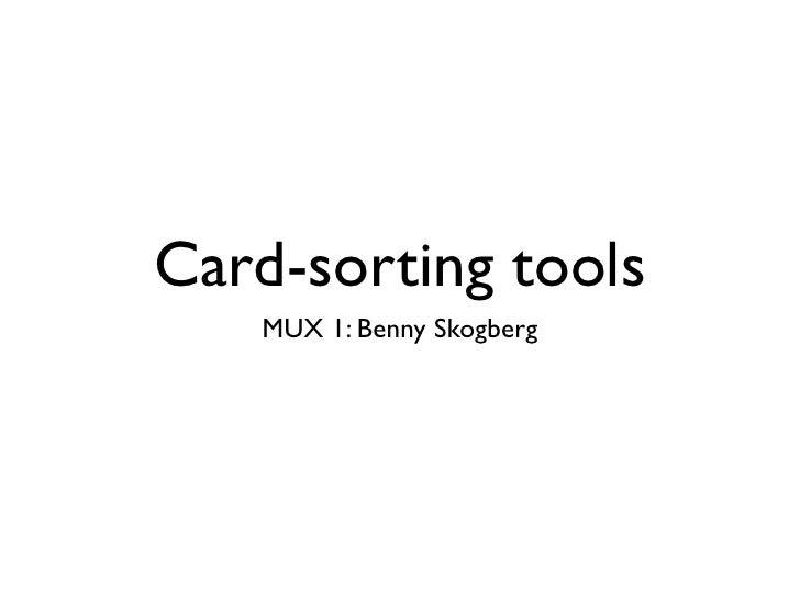 Card-sorting tools    MUX 1: Benny Skogberg