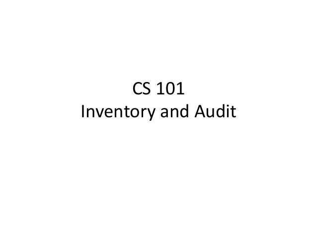 CS 101 Inventory and Audit