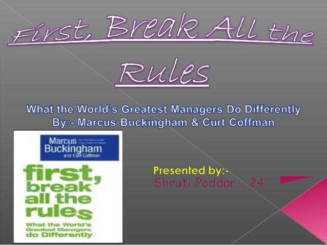 first break all the rules what Mike baxter gives his review of first, break all the rules, by marcus buckingham and curt coffman read how it helped him to accept himself professionally.